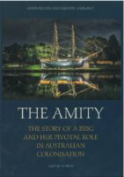 The Amity: The Story of a Brig and her pivotal role in Australian Colonisation