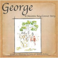 George: A Moreton Bay Convict Story