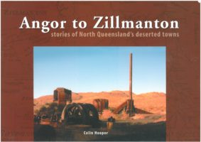 Angor to Zillmanton: stories of North Queensland's deserted towns