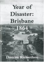 Year of Disaster: Brisbane 1864